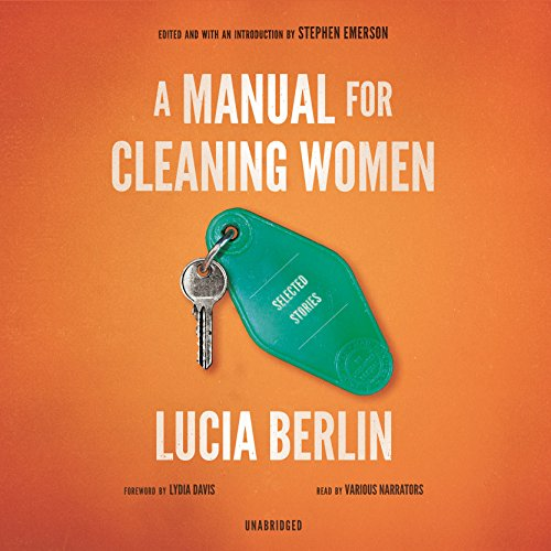 A Manual for Cleaning Women - Selected Stories: Lucia Berlin