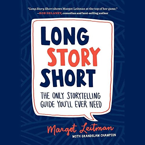 9781504676847: Long Story Short: The Only Storytelling Guide You'll Ever Need