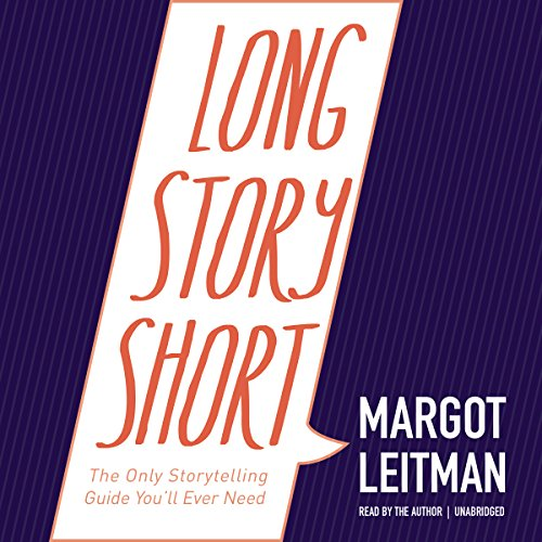 9781504676854: Long Story Short: The Only Storytelling Guide You'll Ever Need