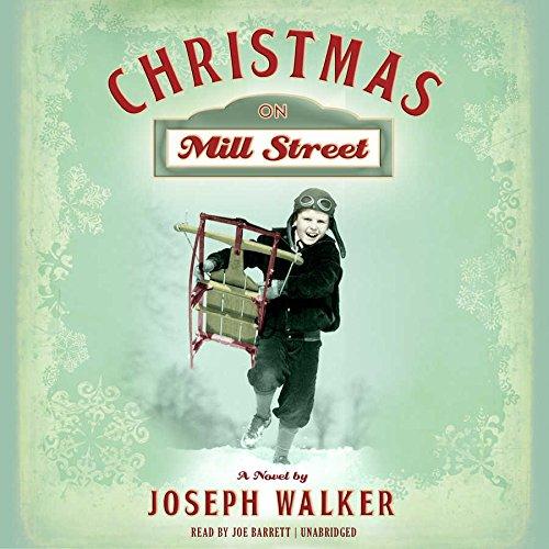 Christmas on Mill Street - A Novel: Joseph Walker