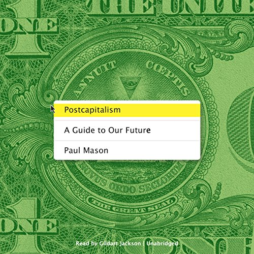 9781504681070: Postcapitalism: A Guide to Our Future