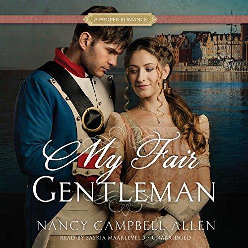 My Fair Gentleman: A Proper Romance: Nancy Campbell Allen