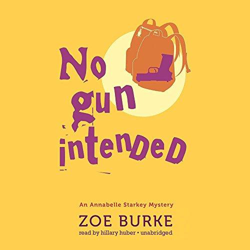 9781504682046: No Gun Intended: An Annabelle Starkey Mystery (Annabelle Starkey Mysteries, Book 2)