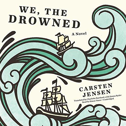 We, the Drowned -: Carsten Jensen