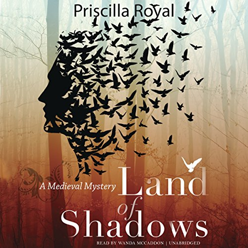 Land of Shadows - A Medieval Mystery: Priscilla Royal