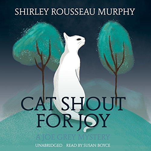 Cat Shout for Joy: A Joe Grey Mystery: Shirley Rousseau Murphy