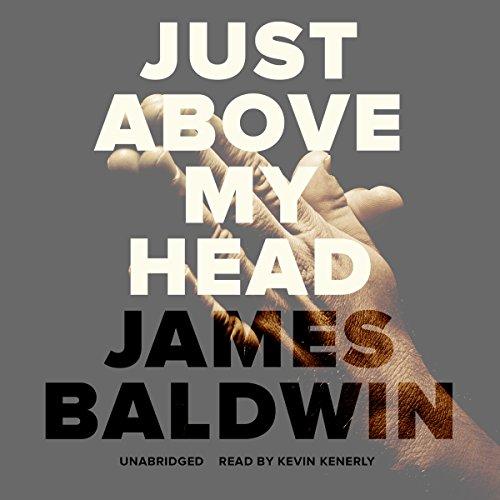 Just above My Head -: James Baldwin