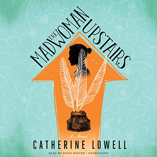 The Madwoman Upstairs: Catherine Lowell
