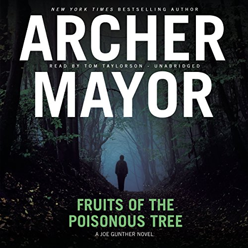 Fruits of the Poisonous Tree -: Archer Mayor