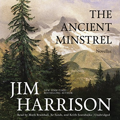 The Ancient Minstrel: Novellas (Compact Disc): Jim Harrison