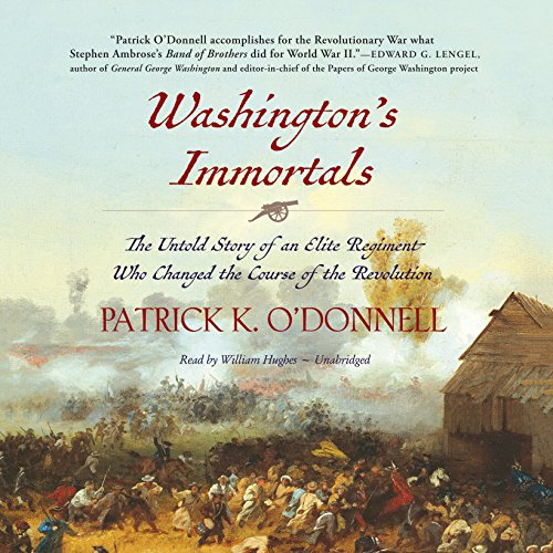 9781504685689: Washington's Immortals: The Untold Story of an Elite Regiment Who Changed the Course of the Revolution