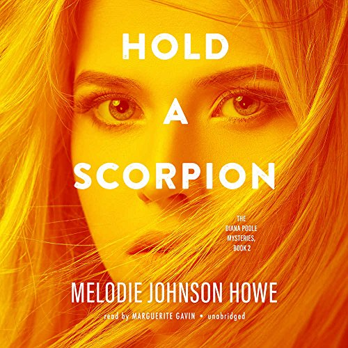 9781504686556: Hold a Scorpion: A Diana Poole Thriller (Diana Poole Mysteries, Book 2)