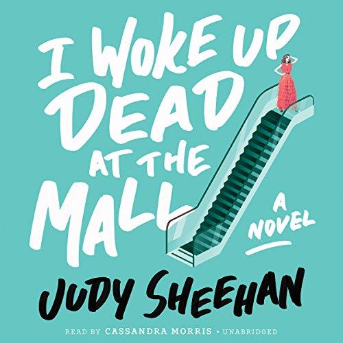 I Woke Up Dead at the Mall: Judy Sheehan