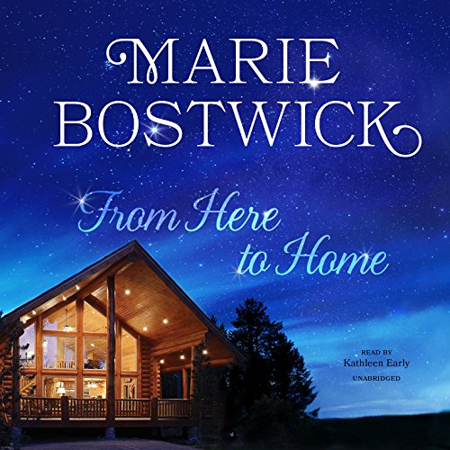 From Here to Home -: Marie Bostwick