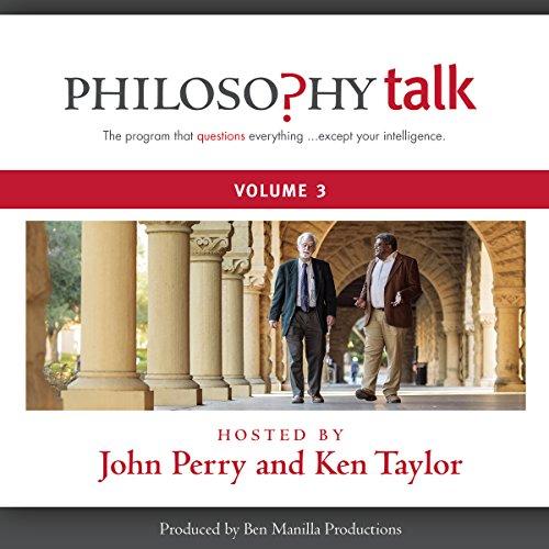 Philosophy Talk, Vol. 3 -: Ken Taylor