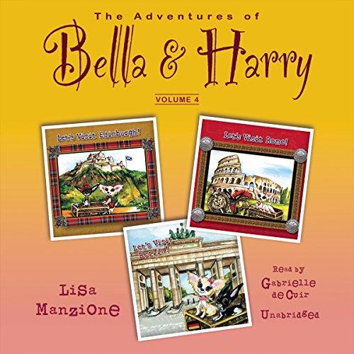 The Adventures of Bella & Harry, Vol. 4: Let's Visit Edinburgh!, Let's Visit Rome!, ...