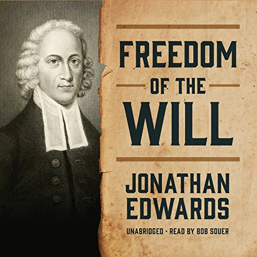 Freedom of the Will -: Jonathan Edwards