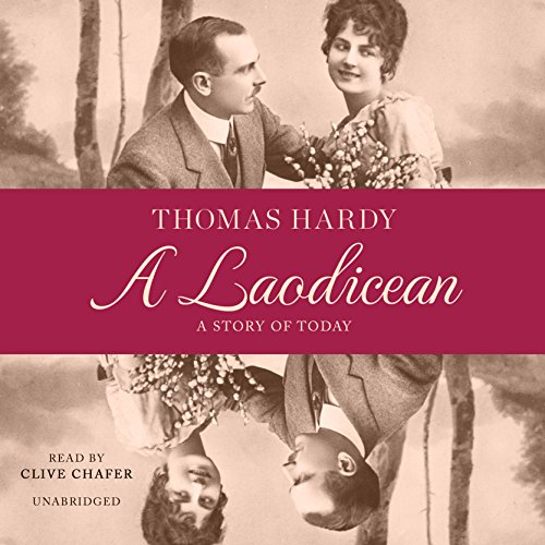 A Laodicean - A Story of Today: Thomas Hardy