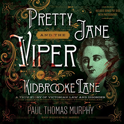 Pretty Jane and the Viper of Kidbrooke Lane - A True Story of Victorian Law and Disorder: Paul ...
