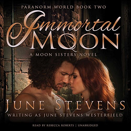 9781504694148: Immortal Moon: A Moon Sisters Novel (Paranorm World Series, Book 2) (Paranorm World: Moon Sisters)