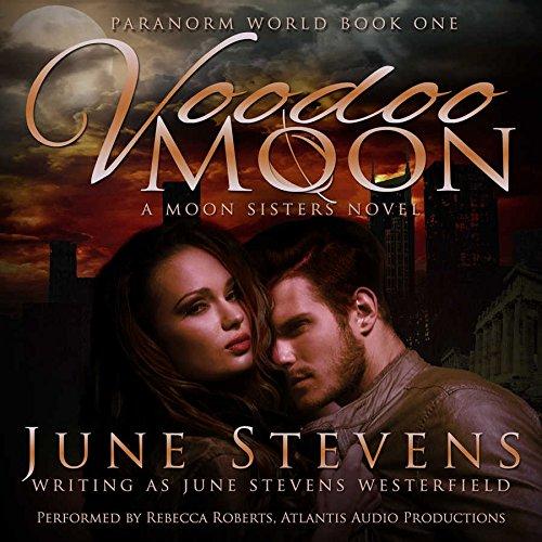 9781504694216: Voodoo Moon: A Moon Sisters Novel (Paranorm World Series, Book 1)