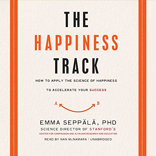 9781504694896: The Happiness Track: How to Apply the Science of Happiness to Accelerate Your Success