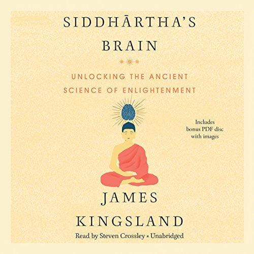 Siddh?rtha's Brain - Unlocking the Ancient Science of Enlightenment: James Kingsland