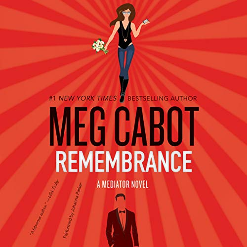 Remembrance: A Mediator Novel (Mediator Series, Book 7): Meg Cabot