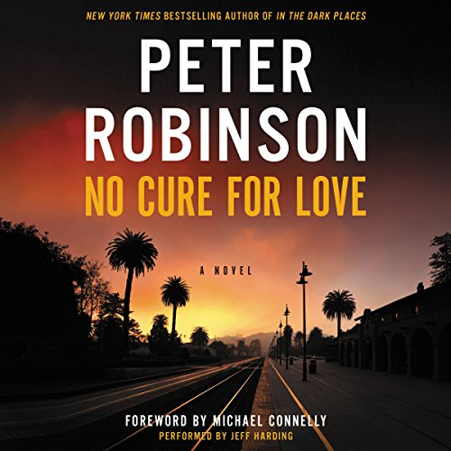 No Cure for Love - A Novel: Peter Robinson