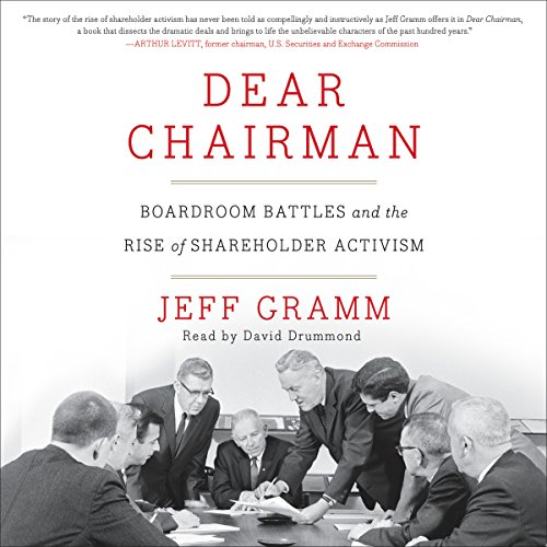 Dear Chairman: Boardroom Battles and the Rise of Shareholder Activism: Jeff Gramm