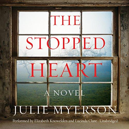 The Stopped Heart - A Novel: Julie Myerson