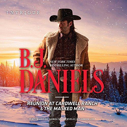 Reunion at Cardwell Ranch & The Masked Man -: B. J. Daniels