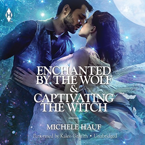 Enchanted by the Wolf & Captivating the Witch-: Michele Hauf