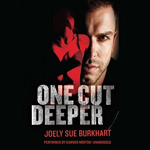 One Cut Deeper (Killer Need Series, Book 1): Joely Sue Burkhart