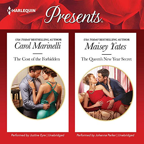 The Cost of the Forbidden & The Queen's New Year Secret -: Maisey Yates; Carol Marinelli