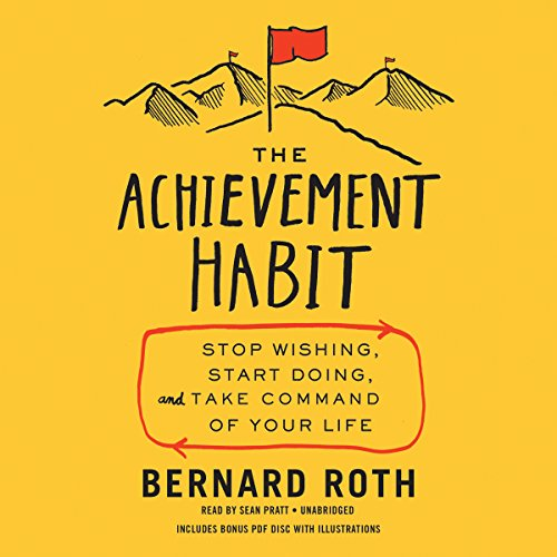 9781504699280: The Achievement Habit: Stop Wishing, Start Doing, and Take Command of Your Life