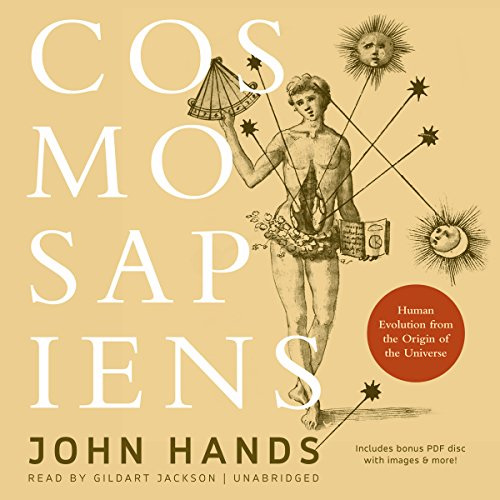 Cosmosapiens: Human Evolution from the Origin of the Universe: John Hands