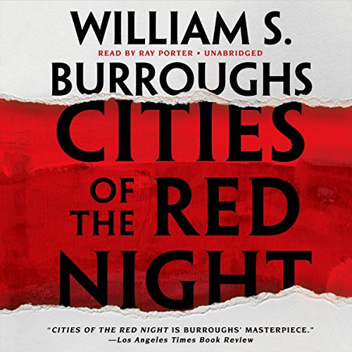 Cities of the Red Night -: William S. Burroughs