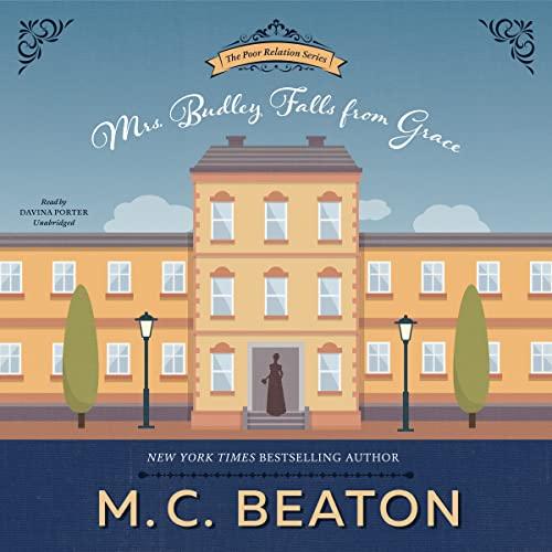 Mrs. Budley Falls from Grace - A Novel of Regency England: M. C. Beaton