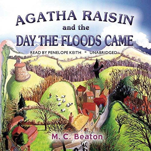 9781504701150: Agatha Raisin and the Day the Floods Came (Agatha Raisin Mysteries, Book 12)