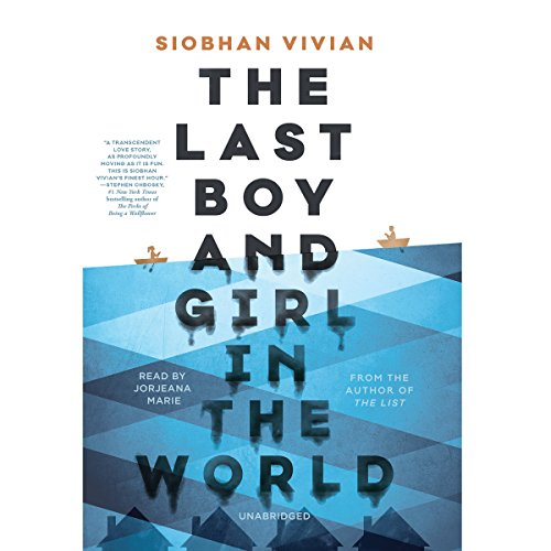 The Last Boy and Girl in the World: Siobhan Vivian