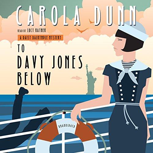 To Davy Jones Below: A Daisy Dalrymple Mystery (Daisy Dalrymple Mysteries, Book 9): Carola Dunn