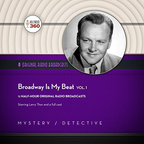 Broadway Is My Beat, Vol. 1 (Classic Radio Collection)