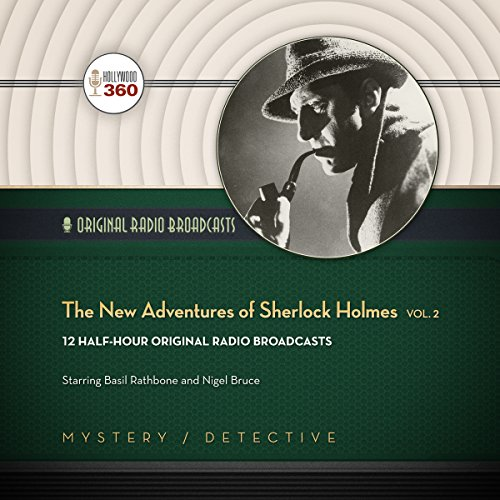 The New Adventures of Sherlock Holmes, Vol. 2 (Classic Radio Collection)