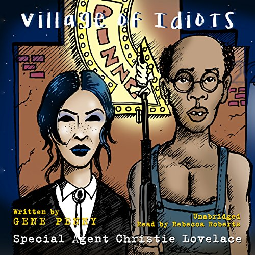 Special Agent Christie Lovelace - Village of Idiots: Gene Penny