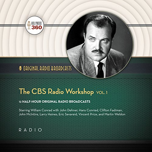 9781504706179: The CBS Radio Workshop, Vol. 1 (Hollywood 360 - Classic Radio Collection)