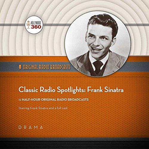 9781504706735: Classic Radio Spotlights: Frank Sinatra (Hollywood 360 - Classic Radio Collection)