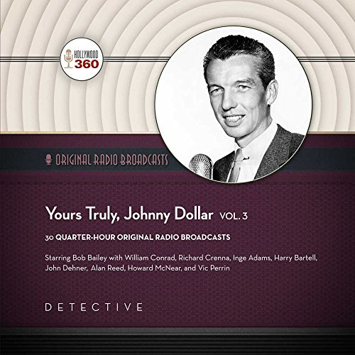 9781504708258: Yours Truly, Johnny Dollar, Vol. 3 (Hollywood 360 - Classic Radio Collection)