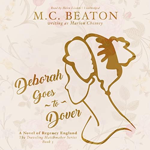 9781504708425: Deborah Goes to Dover: A Novel of Regency England (Traveling Matchmaker Series, Book 5)