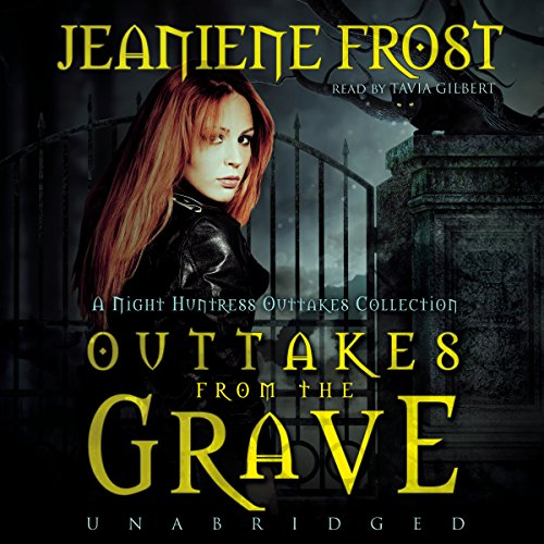 9781504710275: Outtakes from the Grave: A Night Huntress Outtakes Collection (Night Huntress Novels) (Night Huntress Novels (Audio))